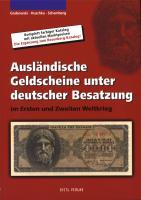 Grabowski: Ausländische Geldscheine unter deutscher Besatzung