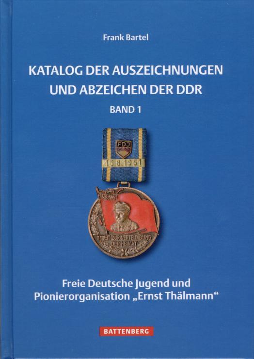 Bartel: Katalog der Auszeichnungen und Abzeichen der DDR - Bd. 1: FDJ